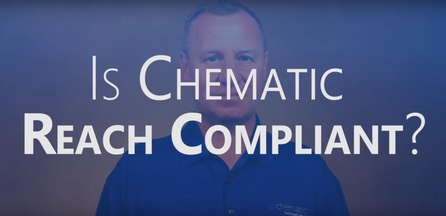 Is Chematic REACH 2018 Compliant?